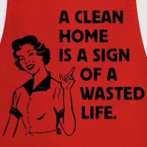 a clean home is a sign of a  life Tabliers - Tablier de cuisine