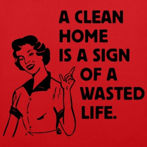 a clean home is a sign of a  life Borse - Borsa di stoffa