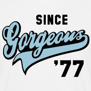 Gorgeous SINCE 1977 - Birthday Anniversary T-Shirt - Men's T-Shirt