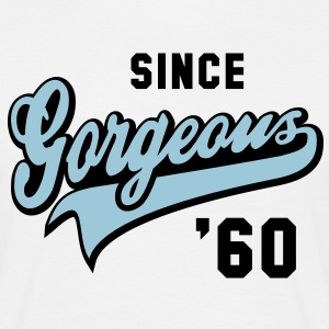 Gorgeous SINCE 1960 - Birthday Anniversary T-Shirt - Men's T-Shirt
