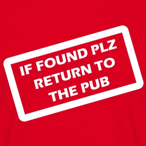if found plz return to the pub T-Shirts - Männer T-Shirt