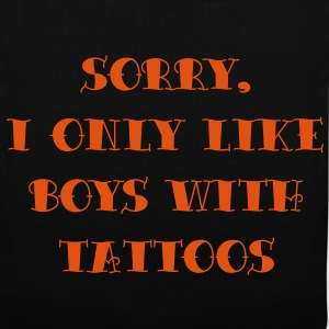 sorry_i_only_like_boys_with_tattoos Bags  - Tote Bag