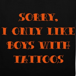 Sort sorry_i_only_like_boys_with_tattoos Tasker - Mulepose