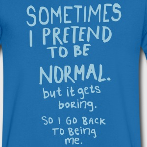 Awesome - Normal is Boring T-Shirts - Men's V-Neck T-Shirt