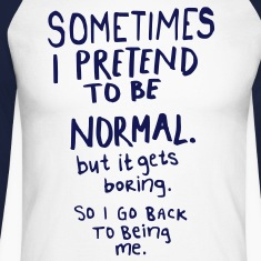 Awesome - Normal is Boring Long sleeve shirts