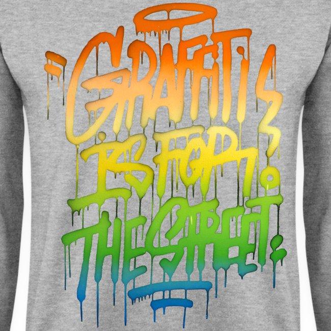 Graffiti is for the Street Sweatshirt