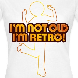 Im Not Old 4 (dd)++ T-Shirts - Women's T-Shirt