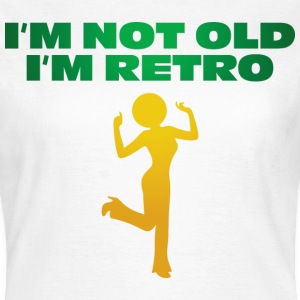 Im Not Old 3 (dd)++ T-Shirts - Women's T-Shirt
