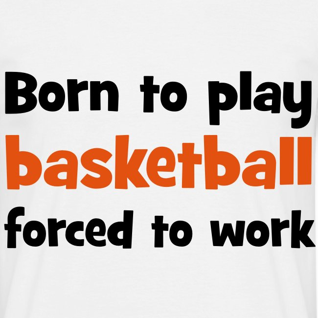 Born to play Basketball T-shirt
