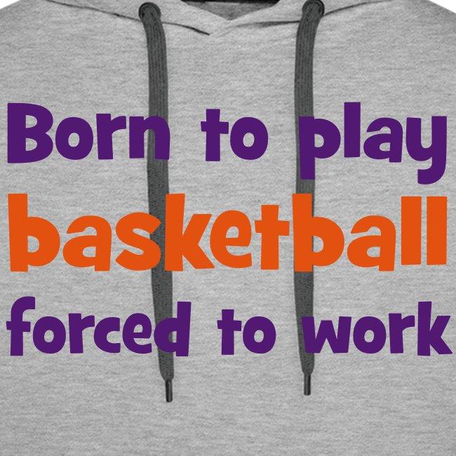 Born to play Basketball Hoodie