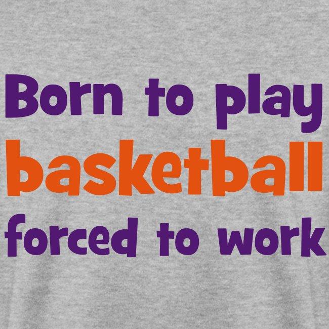 Born to play Basketball Sweatshirt