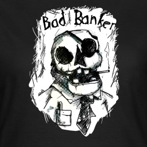 Bad Banker T-skjorter - T-skjorte for kvinner