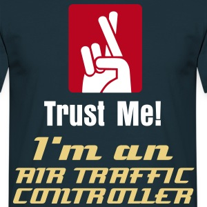 I'm an Air Traffic Controller - Männer T-Shirt