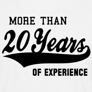 MORE THAN 20 Years OF EXPERIENCE T-Shirt BW - Men's T-Shirt