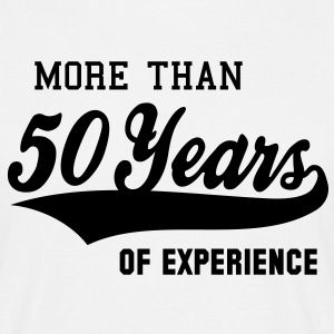 MORE THAN 50 Years OF EXPERIENCE T-Shirt BW - Herre-T-shirt
