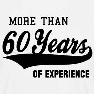MORE THAN 60 Years OF EXPERIENCE T-Shirt BW - Herre-T-shirt