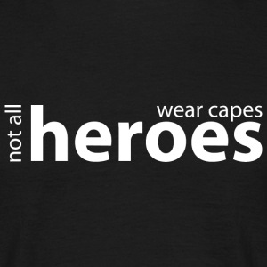 Not all Heroes wear capes // schwarz - Männer T-Shirt