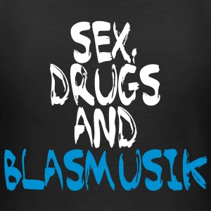 Sex, drugs and Blasmusik - Frauen T-Shirt