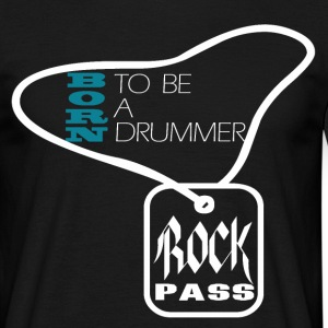 Born to be a drummer white Tee shirts - T-shirt Homme