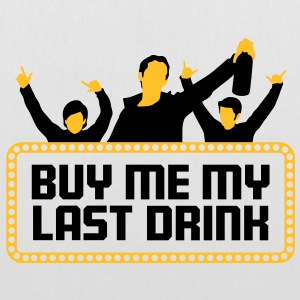 Buy Me My Last Drink 2 (2c)++ Sacs - Tote Bag