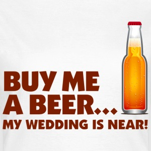 Buy Me A Beer 1 (dd)++ T-shirts - Vrouwen T-shirt