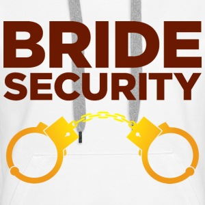 Bride Security 4 (dd)++ Hoodies & Sweatshirts - Women's Premium Hoodie