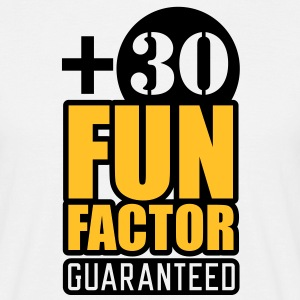 Fun Factor +30 | guaranteed T-Shirts - Camiseta hombre