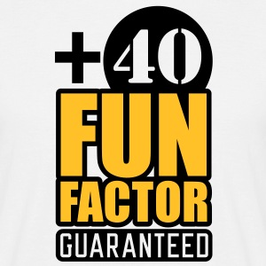 Fun Factor +40 | guaranteed T-Shirts - Mannen T-shirt