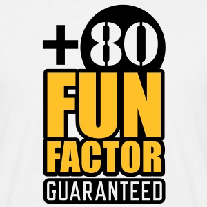 Fun Factor +80 | guaranteed T-Shirts - Camiseta hombre