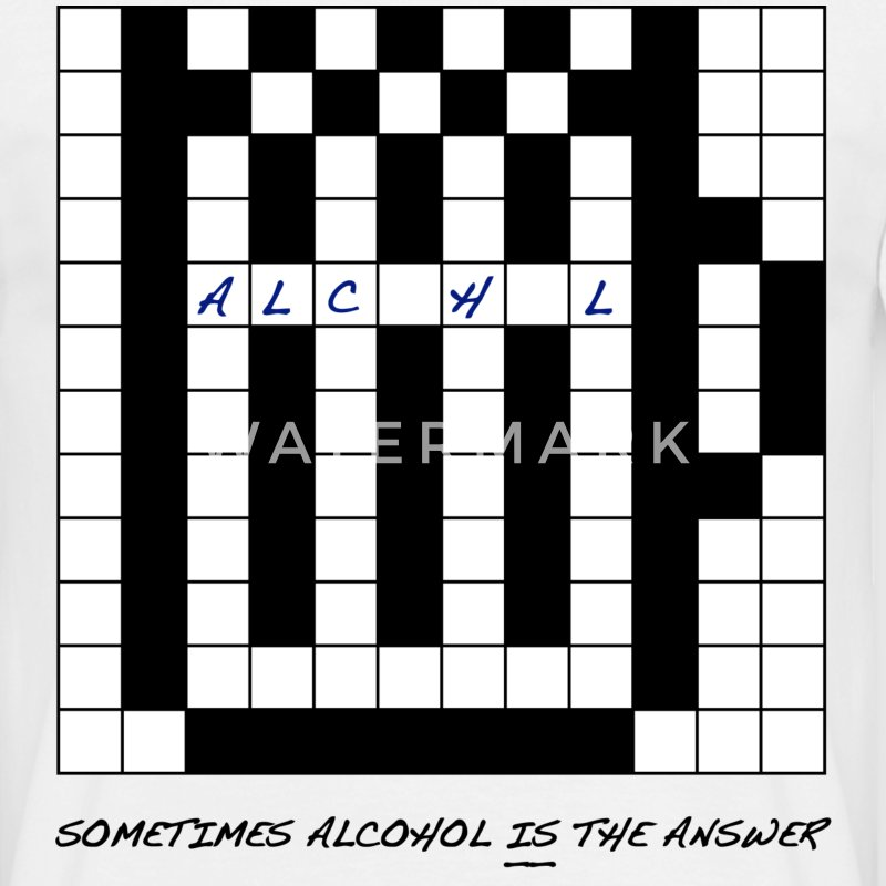 Sometimes Alcohol is the Answer - Men's T-Shirt