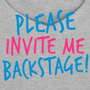 please invite me backstage! VIP CONCERT Tee Hoodies & Sweatshirts - Men's Premium Hoodie