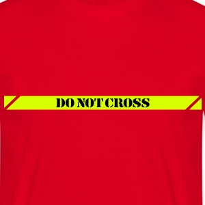 Do not cross T-Shirts - Männer T-Shirt