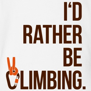 I'd rather be climbing - Klettern Extremsport Fels T-Shirts - Baby Bio-Kurzarm-Body