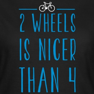FIXED GEAR: 2 WHEELS IS NICER T-Shirts - Frauen T-Shirt