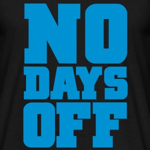 No Days Off | Mens Tee - Men's T-Shirt