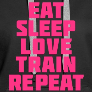 Eat sleep love train repeat| Womens Hoodie - Women's Premium Hoodie