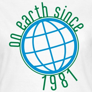 Birthday Design - (thin) on earth since 1981 (uk) T-Shirts - Women's T-Shirt