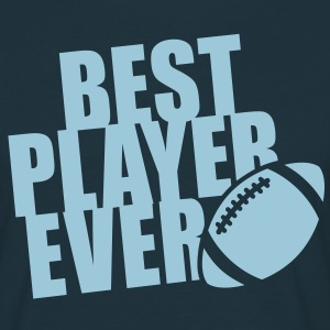 BEST FOOTBALL / RUGBY PLAYER EVER T-Shirt HN - Männer T-Shirt