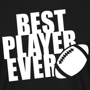 BEST FOOTBALL / RUGBY PLAYER EVER T-Shirt WB - Männer T-Shirt