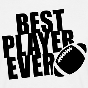 BEST FOOTBALL / RUGBY PLAYER EVER T-Shirt BW - Men's T-Shirt