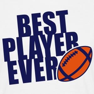 BEST FOOTBALL / RUGBY PLAYER EVER 2C T-Shirt NW - Men's T-Shirt