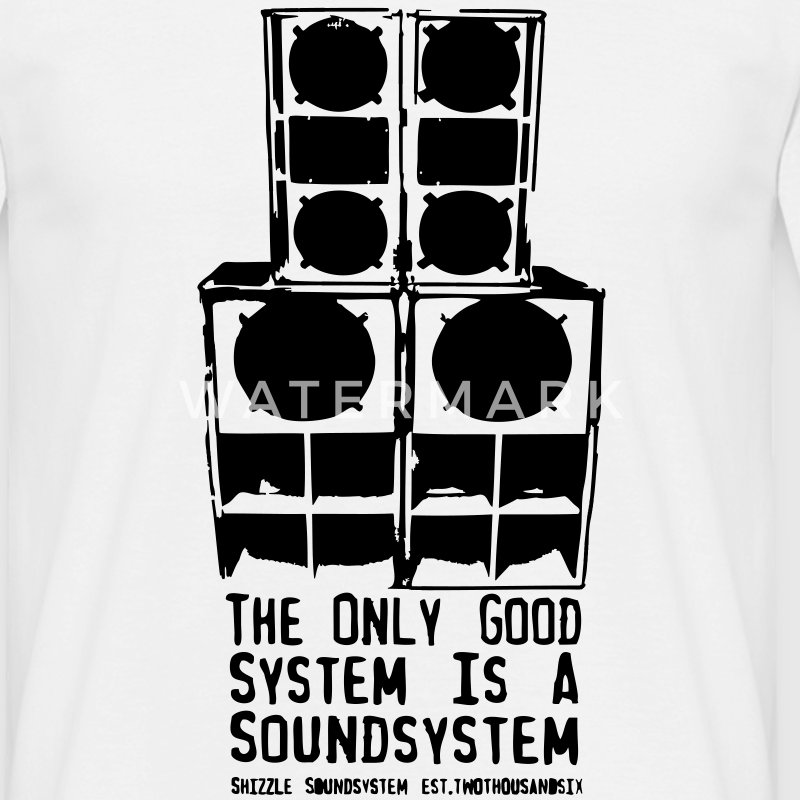 the only good system is a soundsystem - Männer T-Shirt