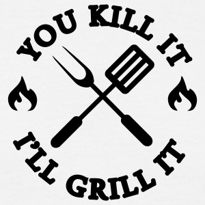 You kill it - I'll grill it T-shirts - Mannen T-shirt