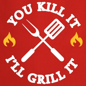 You kill it - I'll grill it  Aprons - Cooking Apron