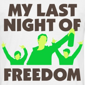 My Last Night Of Freedom 1 (dd)++ T-shirts - Mannen T-shirt