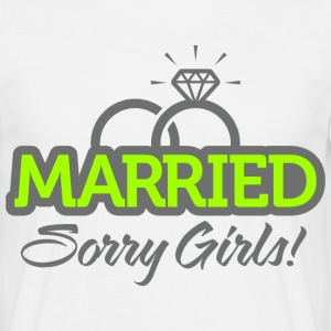 Married Sorry Girls 2 (dd)++ T-shirt - Maglietta da uomo
