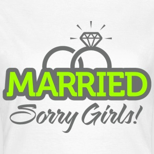 Married Sorry Girls 2 (dd)++ T-shirts - Dame-T-shirt