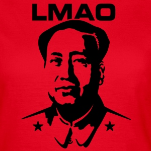 LMAO ( Laughing My Ass Off - Mao Zedong) T-Shirts - Women's T-Shirt
