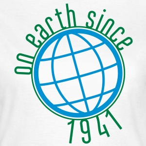 Birthday Design - (thin) on earth since 1941 (nl) T-shirts - Vrouwen T-shirt