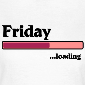 friday loading... T-Shirts - Women's T-Shirt